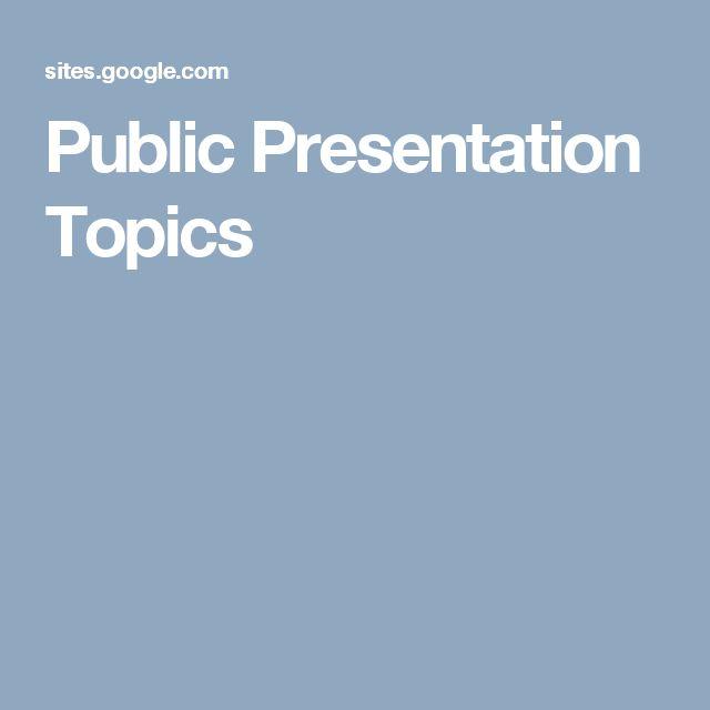 Public Presentation Topics