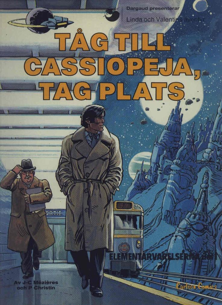 Linda och Valentin: Tåg till Cassiopeja, Tag Plats av Jean-Claude Mézières.