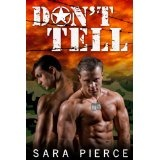 Don't Tell: Gay Military Collection (Don't Tell: Gay Military Erotica) (Kindle Edition)By Sara Pierce