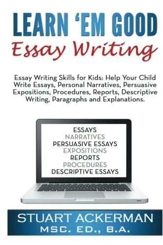 the best good essay ideas how to write essay learn em good essay writing essay writing skills for kids help your child