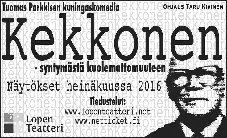 Lopen teatteri - Kekkonen syntymästä kuolemattomuuteen