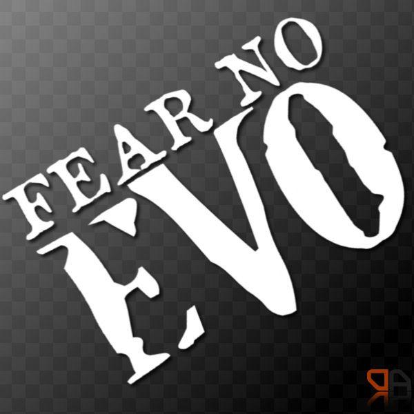 FEAR NO EVO - Vinyl decal sticker Skyline 200sx Impreza RX8 BMW VW Audi ST RS