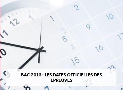 BAC 2016 : LES DATES OFFICIELLES DES ÉPREUVES