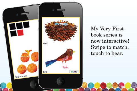 Eric Carle's My Very First App ($1.99) has three matching games based on Eric Carle's classic best-selling My Very First Books. contains 3 levels of game play: Easy (ages 1-3), Medium (ages 2 and up) and Hard (ages 3 and up).  In Easy mode the screen is divided in half—just like the original books—and your child can swipe the lower and upper halves to find a match. The Medium and Hard modes are based on the game of Memory.: Andriod App, Sweet Baby, Favorit App, Berries Sweet, Carl App, Best App For Toddlers, App Kids, App En, Android App