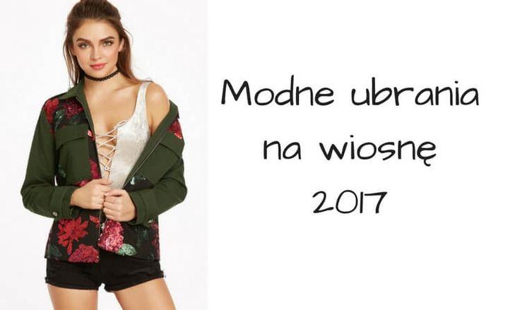 modne ubrania na wiosnę 2017