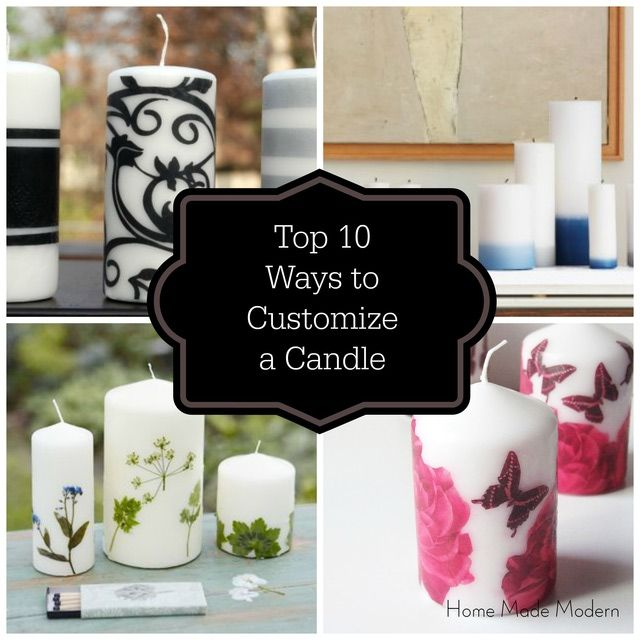 Turn the Heat On To Plain Candles: 9 More Ways to Customize Candles