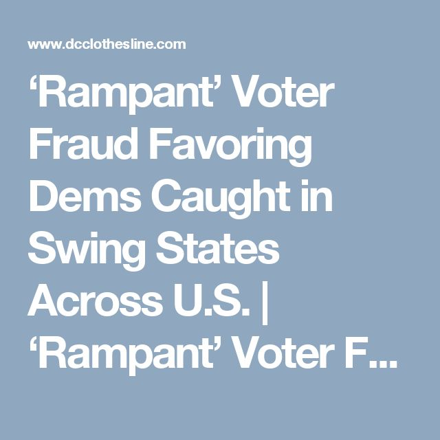 'Rampant' Voter Fraud Favoring Dems Caught in Swing States Across U.S. | 'Rampant' Voter Fraud Favoring Dems Caught in Swing States Across U.S. Posted on November 7, 2016