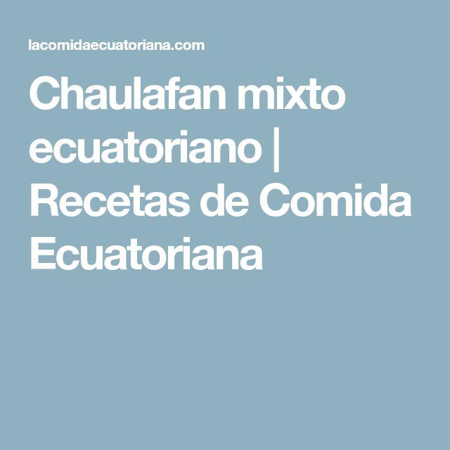 Chaulafan mixto ecuatoriano | Recetas de Comida Ecuatoriana