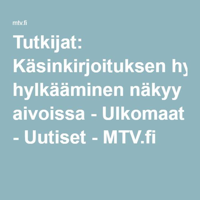 Tutkijat: Käsinkirjoituksen hylkääminen näkyy aivoissa - Ulkomaat - Uutiset - MTV.fi