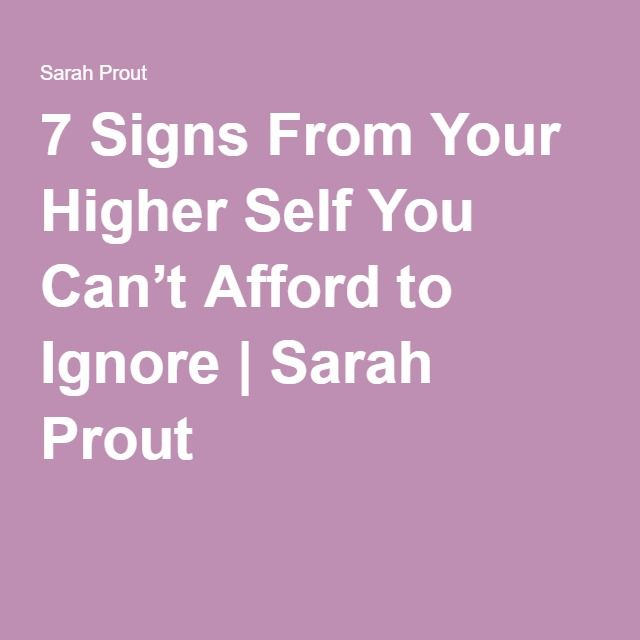 7 Signs From Your Higher Self You Can't Afford to Ignore | Sarah Prout
