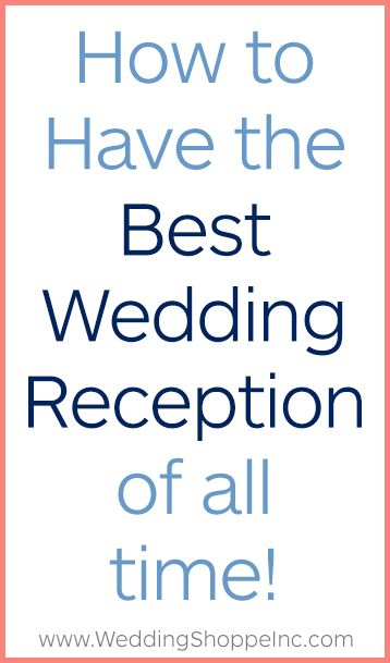 Want To Host The Best Wedding Reception Ever Then You Need These Tips And