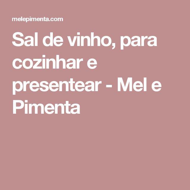 Sal de vinho, para cozinhar e presentear - Mel e Pimenta