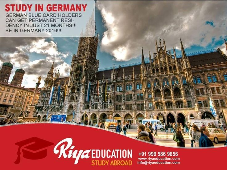 Study in Germany !!! German Blue Card Holders can get Permanent Residency in just 21 Months! For studying abroad in Germany get in touch with Riya Education. Visit our website for contact information.