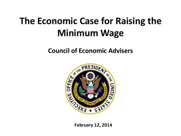 The Economic Case for Raising the Minimum Wage by White House via slideshare