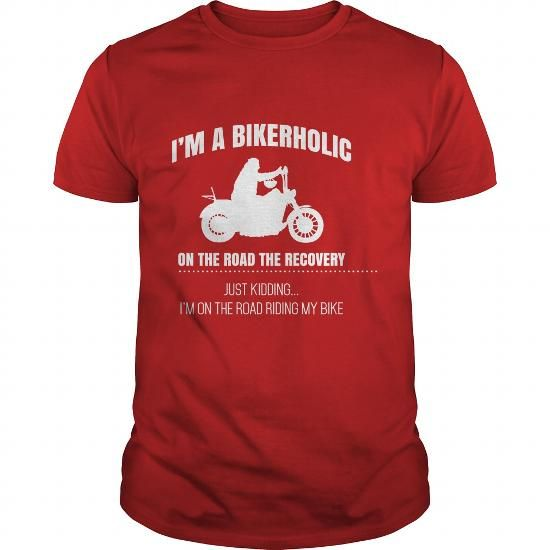 IM A BIKERHOLIC ON THE ROAD TO RECOVERY. JUST KIDDING. IM ON THE ROAD RIDING MY BIKE. T-SHIRTS, HOODIES (19$ ==► Shopping Now) #im #a #bikerholic #on #the #road #to #recovery. #just #kidding. #im #on #the #road #riding #my #bike. #shirts #tshirt #hoodie #sweatshirt #fashion #style