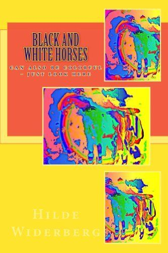 Black and white horses by Hilde Widerberg, http://www.amazon.com/dp/B00I09M5EW/ref=cm_sw_r_pi_dp_jn5ctb0T713SP