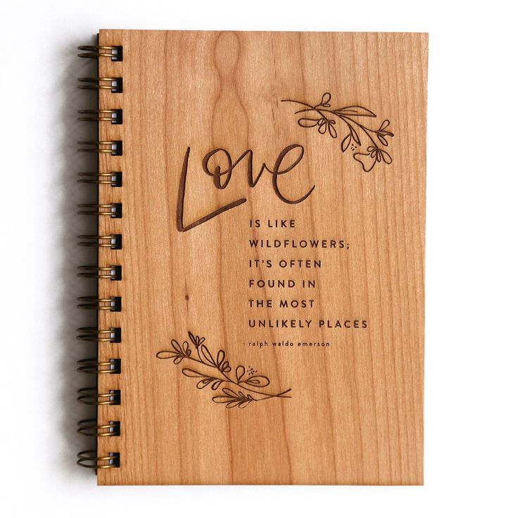 """Love is like Wildflowers Laser Etched Wood Journal   """"Love is like wildflowers, it's often found in the most unlikely places"""" - Ralph Waldo Emerson"""
