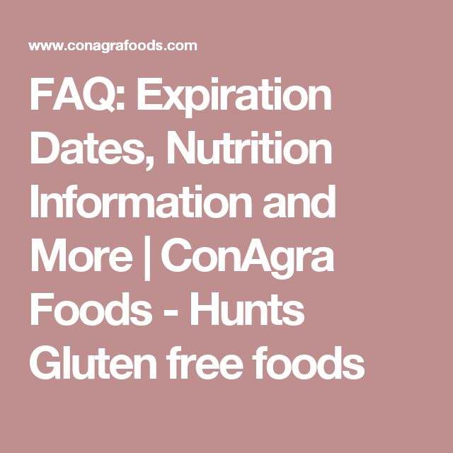 FAQ: Expiration Dates, Nutrition Information and More   ConAgra Foods - Hunts Gluten free foods
