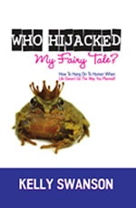 Funny motivational speaker Kelly Swanson - book Who Hijacked My Fairy Tale?
