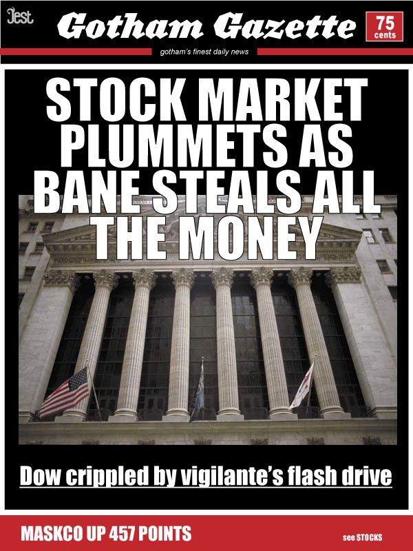 Stock Market Plummets as Bane Steals All The Money - DailyDCU.com: Bane Steals, Marketing Plummet, Knights Rise, Marketing Games, Stockings Marketing, Dark Knights, General Nerdistri