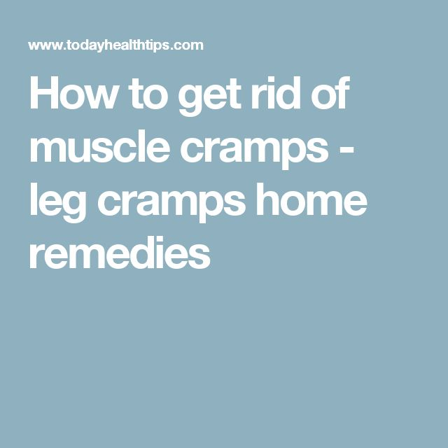 how to stop muscle cramps in legs