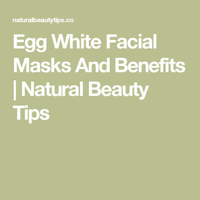 Egg White Facial Masks And Benefits | Natural Beauty Tips