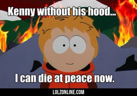 Kenny Without His Hood...