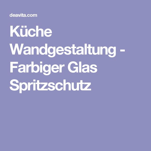 Více Než 25 Nejlepších Nápadů Na Téma Küche Spritzschutz Glas Jen, Kuchen  Deko