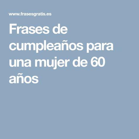 Frases de cumpleaños para una mujer de 60 años