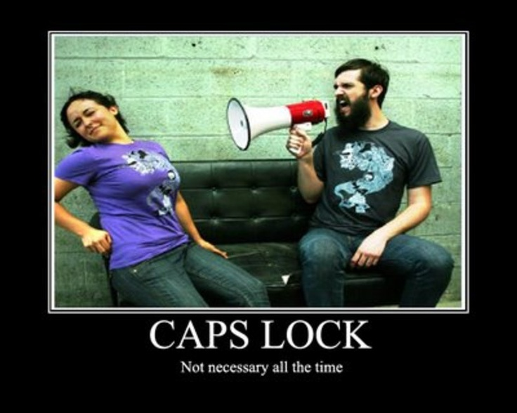 """CAPS LOCK... Wow. Saw this and realized as a marriage and family counselor - I'm asking people every day to """"put down the bullhorn"""" -- and now I'm going to hand then a keyboard, and ask them to take their voice at home off """"CAPS LOCK."""""""