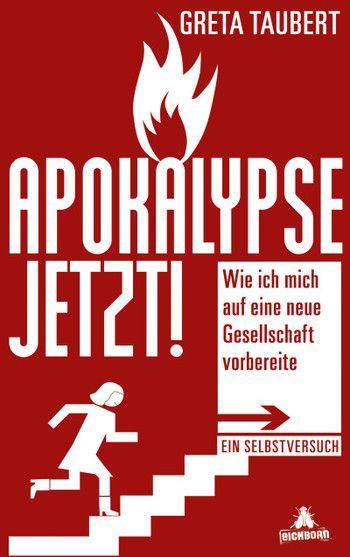 Apokalypse jetzt! von Greta Taubert