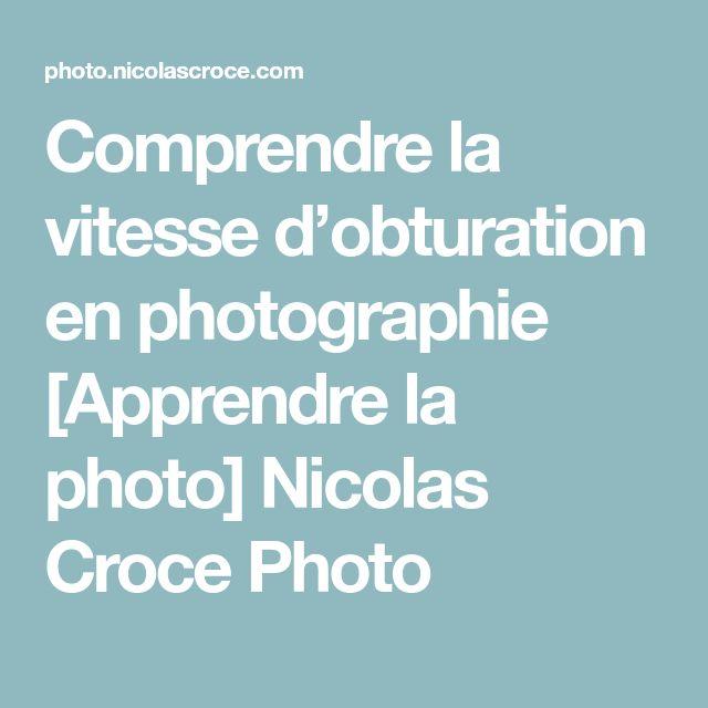 Comprendre la vitesse d'obturation en photographie [Apprendre la photo] Nicolas Croce Photo