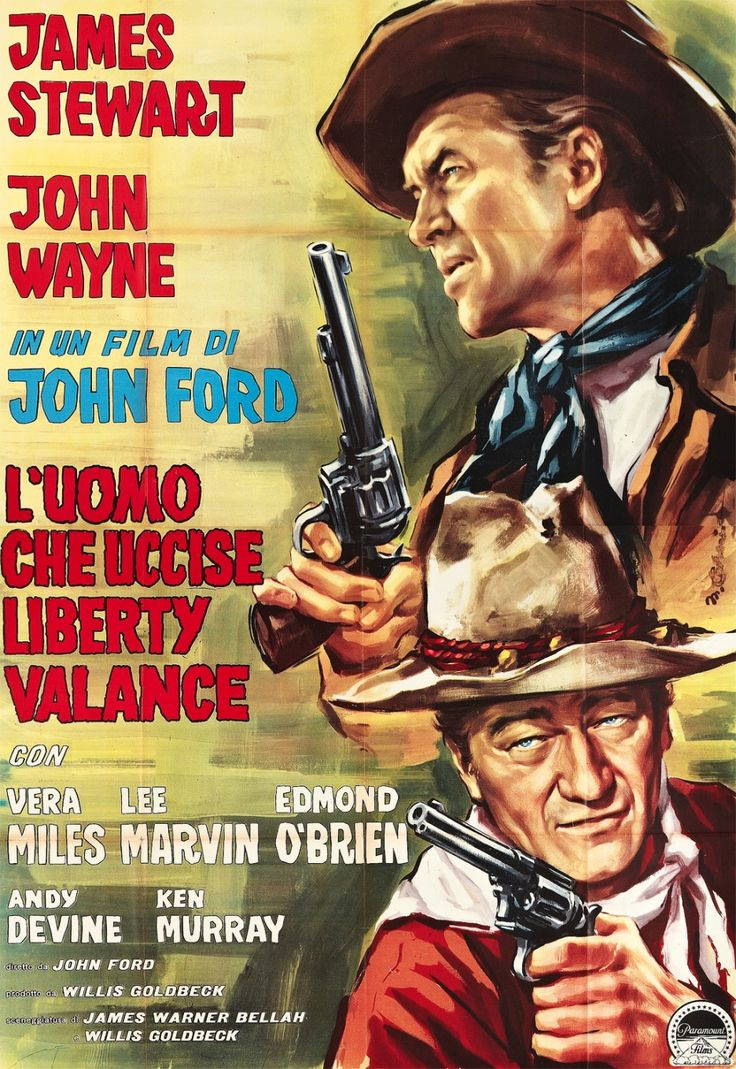 The Man Who Shot Liberty Valance 1962 John Ford John Wayne Movies John Wayne Western Movies