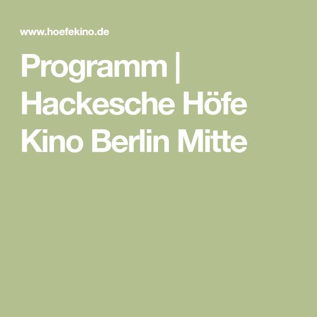 Programm | Hackesche Höfe Kino Berlin Mitte