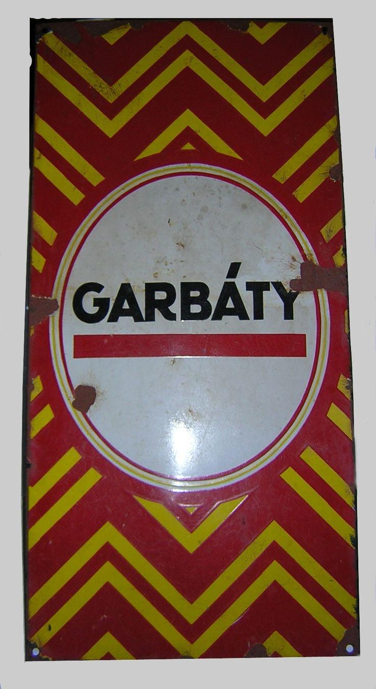 """Werbeschild """"Garbáty"""""""