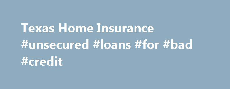 Texas Home Insurance #unsecured #loans #for #bad #credit http://insurances.nef2.com/texas-home-insurance-unsecured-loans-for-bad-credit/  #cheapest home insurance # Best Home Insurance in Texas? The current average Texas home insurance rates are among the highest in the United States. This means that our mission at Best Home Insurance in Texas is to provide high quality coverage at rates that are affordable for all residents. Homeowners insurance is something that you can�t do without and…