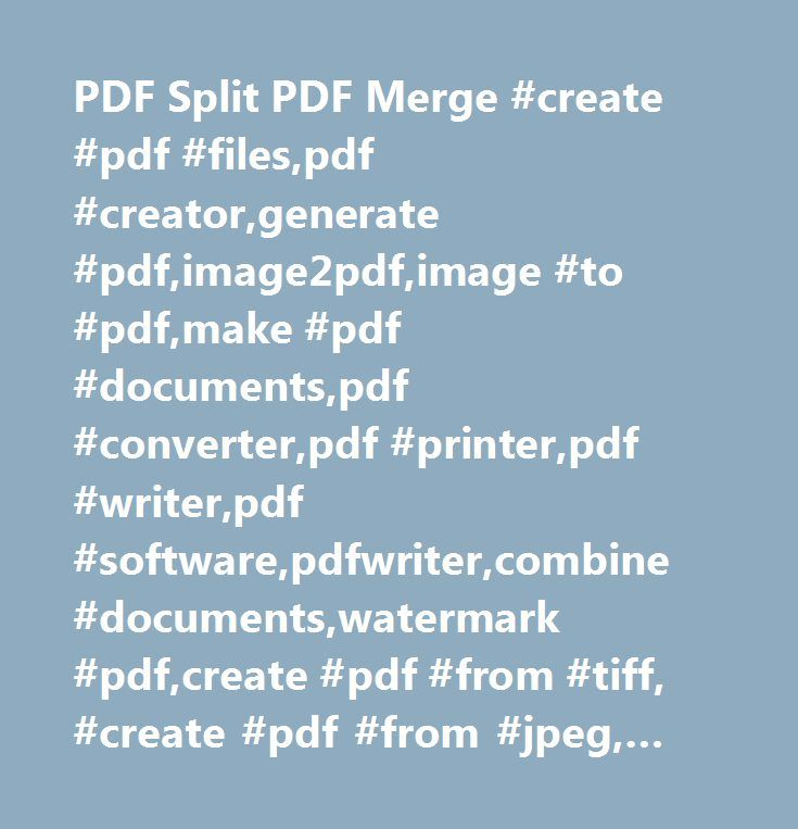 PDF Split PDF Merge #create #pdf #files,pdf #creator,generate #pdf,image2pdf,image #to #pdf,make #pdf #documents,pdf #converter,pdf #printer,pdf #writer,pdf #software,pdfwriter,combine #documents,watermark #pdf,create #pdf #from #tiff, #create #pdf #from #jpeg, #create #pdf #from #bmp, #create #pdf #from #emf, #scale #create, #scale #pages,adultpdf,append #pdf,convert #image,pdf #encrypt,pdf #decrypt,decryption,pdf #password #recovery,pdf #password #remover,convert #pdf,create #pdf…