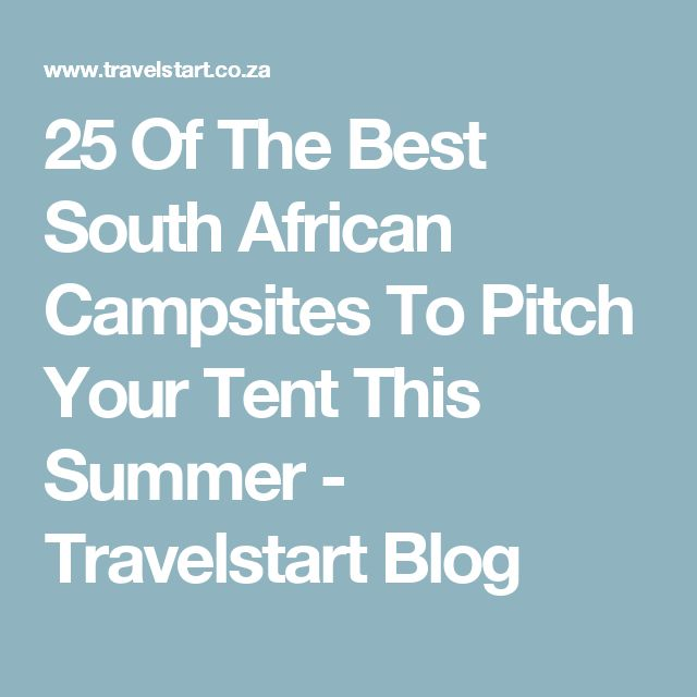 25 Of The Best South African Campsites To Pitch Your Tent This Summer - Travelstart Blog