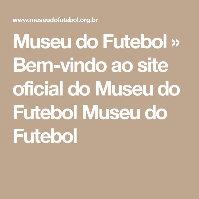 Museu do Futebol » Bem-vindo ao site oficial do Museu do Futebol Museu do Futebol