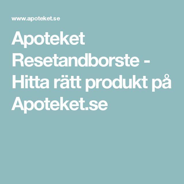 Apoteket Resetandborste - Hitta rätt produkt på Apoteket.se