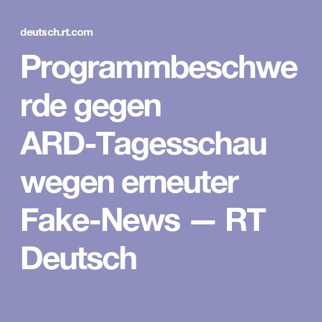 Programmbeschwerde gegen ARD-Tagesschau wegen erneuter Fake-News  — RT Deutsch