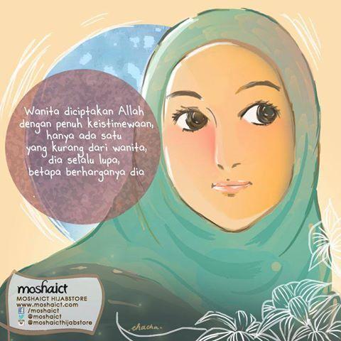 """""""Wanita diciptakan Allah SWT dengan penuh keistimewaan, hanya satu yang kurang dari wanita, dia selalu lupa, betapa berharganya dia."""" [www.moshaict.com]"""