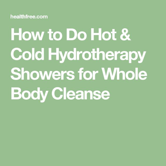 How to Do Hot & Cold Hydrotherapy Showers for Whole Body Cleanse