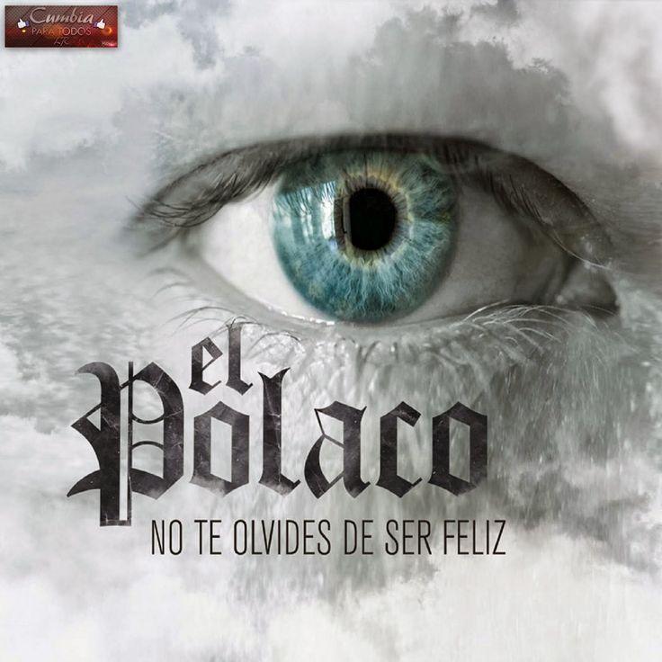 Cumbia Para Todos LR: EL POLACO - NO TE OLVIDES DE SER FELIZ (CD - 2014)...