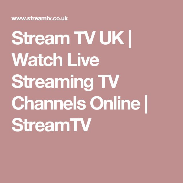 Stream TV UK | Watch Live Streaming TV Channels Online | StreamTV #streamtv #uk