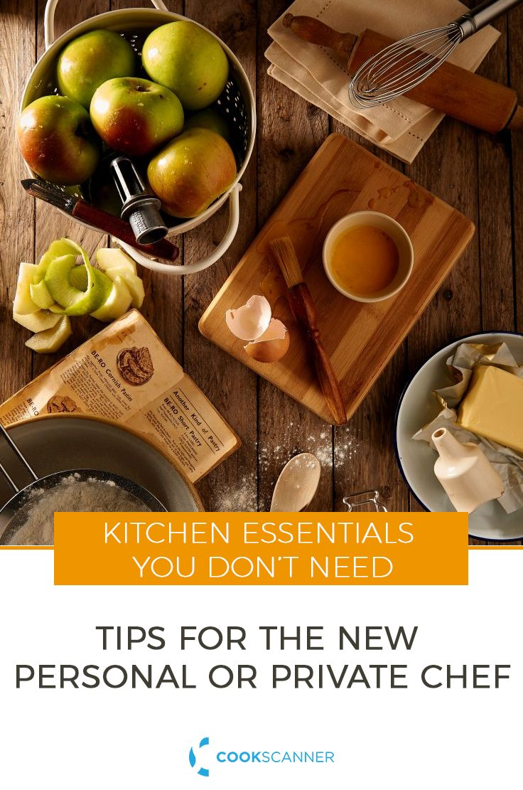 Kitchen Essentials You Don't Need-Tips for the New Personal or Private Chef