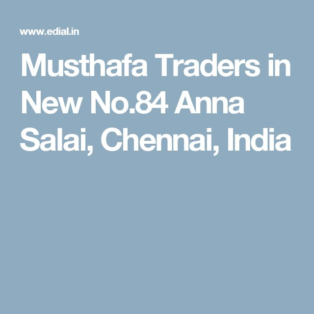 Musthafa Traders in New No.84 Anna Salai, Chennai, India