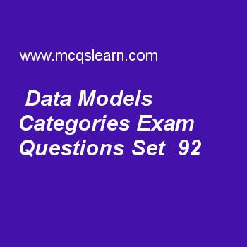 Learn quiz on data models categories, DBMS quiz 92 to practice. Free database management system MCQs questions and answers to learn data models categories MCQs with answers. Practice MCQs to test knowledge on data models categories, normalization: first normal form, database approach characteristics, file organizations, database management languages worksheets. Free data models categories worksheet has multiple choice quiz questions as data model which uses concepts such as attributes...