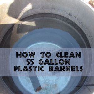 clean-your-55-gallon-plastic-barrel