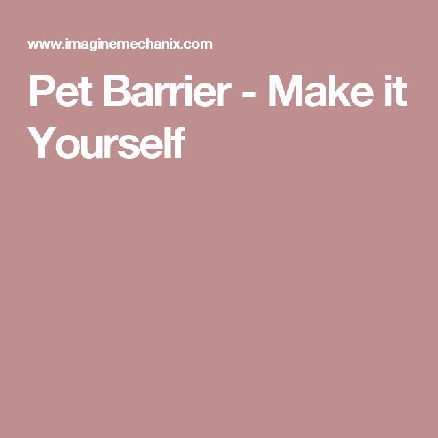 Pet Barrier - Make it Yourself